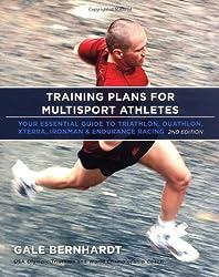 Training Plans for Multisport Athletes: Your Essential Guide to Triathlon, Duathlon, Xterra, Ironman & Endurance Racing by Gale Bernhardt (2007-01-01)