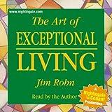 The Art of Exceptional Living de Jim Rohn (Nightingale Conant)