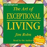 The Art of Exceptional Living by Jim Rohn...