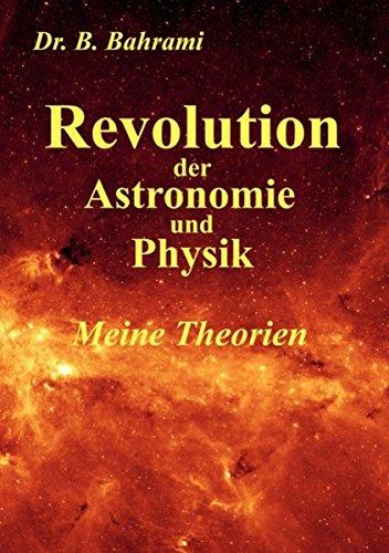 Revolution der Astronomie und Physik, Meine Theorien