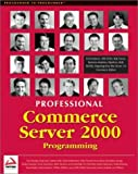 Professional Commerce Server 2000 by Huckaby, Tim, Case, Scott, Eide, Andreas, Featherstone, Chri (2001) Paperback