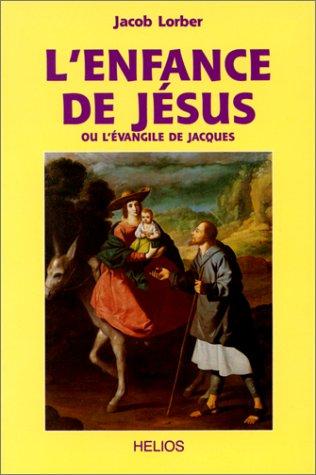 Enfance de Jésus ou l'évangile de Jacques