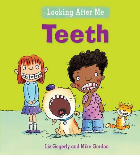 Teeth (Looking After Me) by Liz Gogerly (2012-08-09)