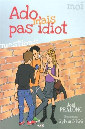 Ado, mais pas idiot par Joël Pralong