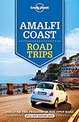 Lonely Planet: Lonely Planet Amalfi Coast Road Trips