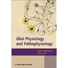 Glial Physiology and Pathophysiology
