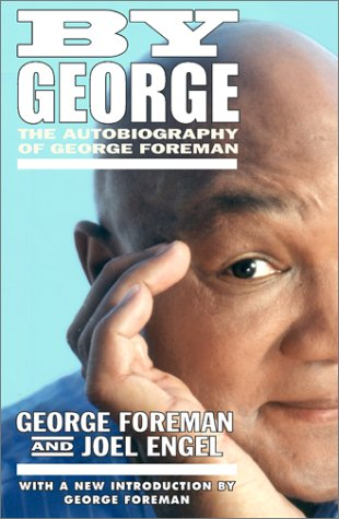 By George: The Autobiography of George Foreman -