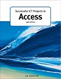 Successful ICT Projects in Access (Successful ICT Projects) (GCE ICT)
