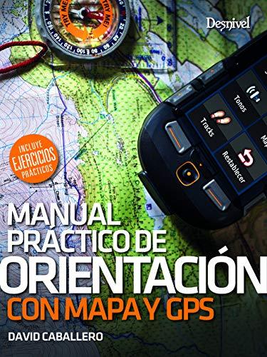 Orientación com mapa y brújula. Manual práctico por David Caballero