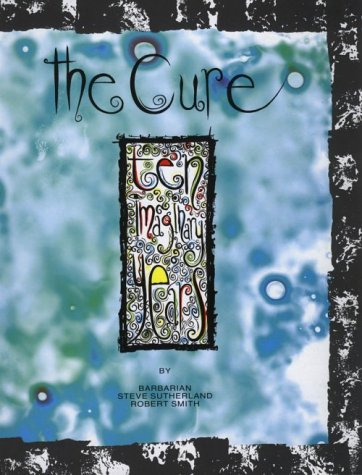 "The ""Cure"": Ten Imaginary Years"