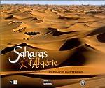 Saharas d'Alg�rie, les paradis inatte...