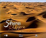 Saharas d'Algérie, les paradis inattendus par Alain Sèbe