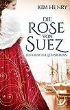 Die Rose von Suez von Kim Henry