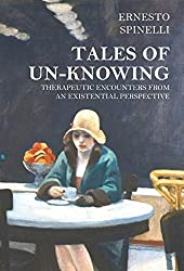 Tales of Unknowing: Therapeutic Encounters from an Existential Perspective