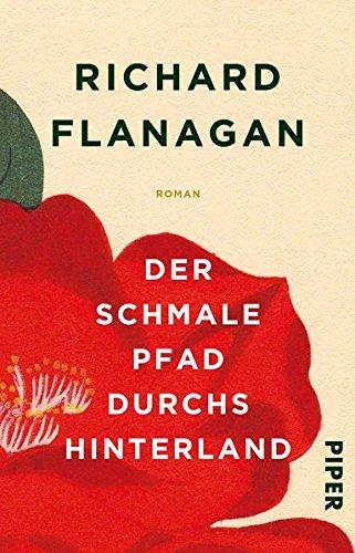 Buchseite und Rezensionen zu 'Der schmale Pfad durchs Hinterland: Roman' von Richard Flanagan