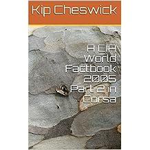 A CIA World Factbook 2005 Part 2 in Corsa (Cornish Edition)