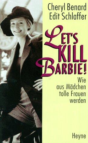 Let's kill Barbie!