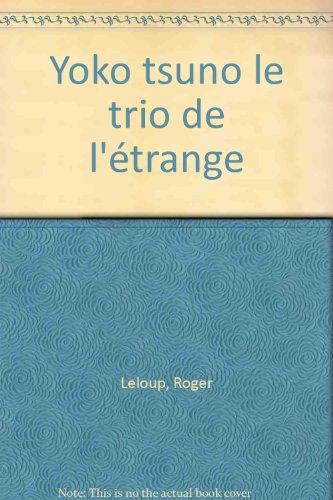 Yoko Tsuno : Le trio de l'étrange par Roger Leloup