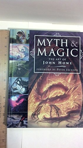 Myth & Magic: The Art of John Howe by John Howe (2006-08-01)
