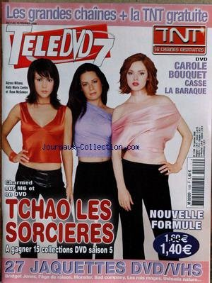 TELE DVD 7 [No 1169] du 04/02/2006 - ALISSA MILANO - HOLLY MARIE COMBS ET ROSE MCGOWAN - CHARMED - CAROLE BOUQUET.