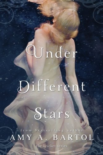 Under Different Stars (The Kricket Series) by Amy A. Bartol (2015-02-03)