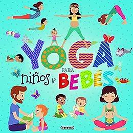Yoga para niños y bebés (Yoga para peques) eBook: Ariela ...