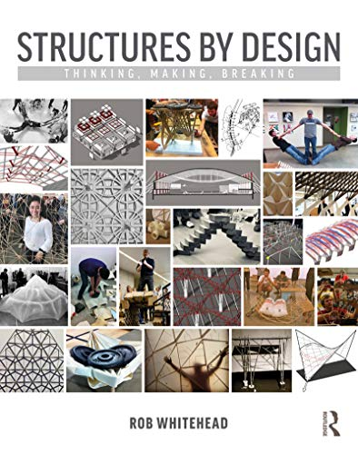 Structures by Design: Thinking, Making, Breaking (English Edition) -