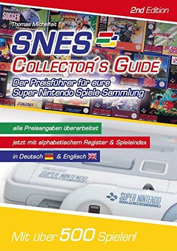 Preisvergleich Produktbild SNES Collector´s Guide 2nd Edition - Der Preisführer für eure Super Nintendo Spiele-Sammlung