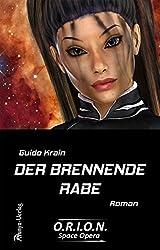 Der brennende Rabe (O.R.I.O.N. Space Opera 2)