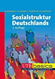 Sozialstruktur Deutschlands (utb basics, Band 3146)