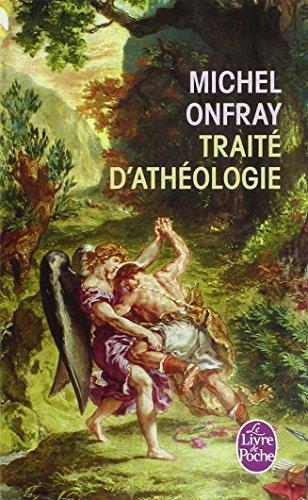 Traité d'athéologie : Physique de la métaphysique par Michel Onfray