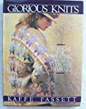 Glorious Knits - Designs for Knitting Sweaters, Dresses, Vests and Shawls by Kaffe Fassett (1985-04-13)