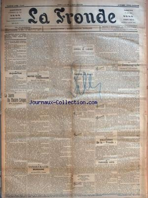 FRONDE (LA) [No 544] du 05/06/1899 - LA SOIREE DU THEATRE-CIVIQUE (SUR LA JUSTICE) PAR MARCELLE TYNAIRE - NOTES D'UNE FRONDEUSE - HARDI ! LES BLEUS ! PAR SEVERINE - VOYOUCRATIE - MONDAINE - LES MANIFESTATIONS D'AUTEUIL PAR JEANNE BREMONTIER - CONSEIL DE CABINET - GAMME DE JOURS PAR MARY LEOPOLD LACOUR - BIBLIOTHEQUE DE LA FRONDE - PARISIENS D'ETE - LE MARCHAND DE BOIS QUI VEND DU VIN PAR CARABOSSE - LE CINEMATOGRAPHE - L'ELEVAGE DES PETITS D'HOMME.