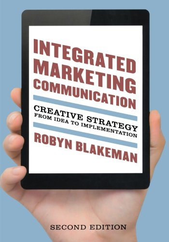 INTEGRATED MARKETING COMMUNICATION 2ED: Creative Strategy from Idea to Implementation por Robyn Blakeman