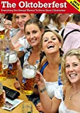 Oktoberfest Munich: The Ultimate Guide To The Biggest Folk Festival In The World (English Edition)