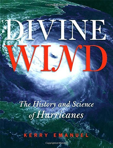 Divine Wind: The History and Science of Hurricanes by Kerry Emanuel (2005-10-27)