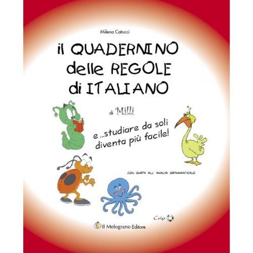 Il quadernino delle regole di italiano. E... studiare da soli diventa pi facile! Per la Scuola elementare