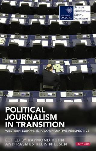 political-journalism-in-transition-western-europe-in-a-comparative-perspective-reuters-challenges-re