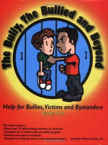 The Bully, the Bullied, and Beyond by Esther Williams (2005-01-02)