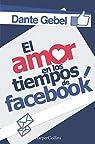 El amor en los tiempos de Facebook par Gebel