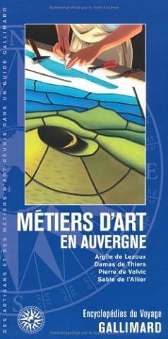 Métiers d'art en Auvergne: Argile de Lezoux, damas de Thiers,