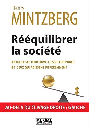 Rééquilibrer la société, entre le secteur privé, le secteur public et ceux qui agissent différemment: Au-delà du clivage droite / gauche