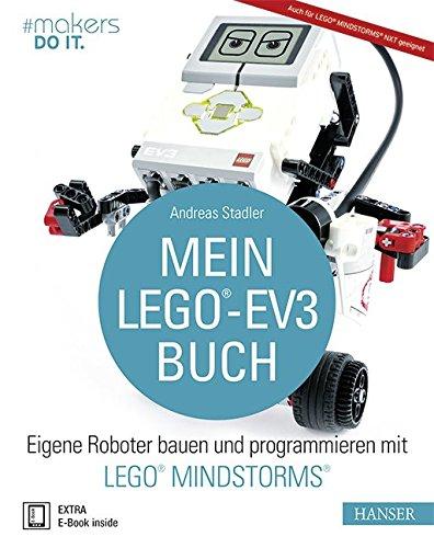 Mein LEGO®-EV3-Buch: Eigene Roboter bauen und programmieren mit LEGO® MINDSTORMS®
