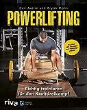 Powerlifting: Richtig trainieren für den Kraftdreikampf - mit über 100 Übungen und...
