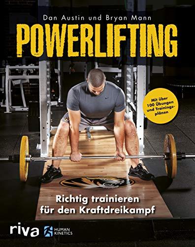 Powerlifting: Richtig trainieren für den Kraftdreikampf - mit über 100 Übungen und Trainingsplänen