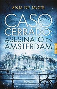 Caso cerrado: asesinato en Ámsterdam par Anja De Jager