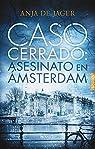 Caso cerrado: asesinato en Ámsterdam par De Jager