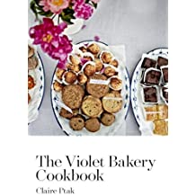 The Violet Bakery Cookbook by Claire Ptak (2015-03-12)