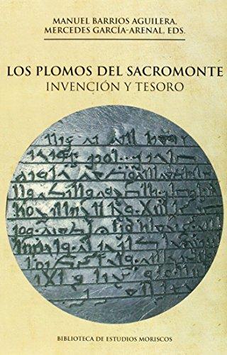Plomos Del Sacromonte (2ª Ed.), Los. Invención Y Tesoro (Biblioteca de Estudios Moriscos)