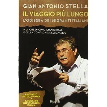 Il Viaggio Più Lungo. L'odissea Dei Migranti Italiani. Con Dvd